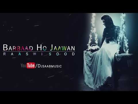 BARBAAD HO JAAWA | Raashi Sood, Dj saab, Ronnie Singh (Cover