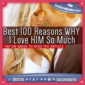 Best 100 Reasons WHY I Love HIM So Much