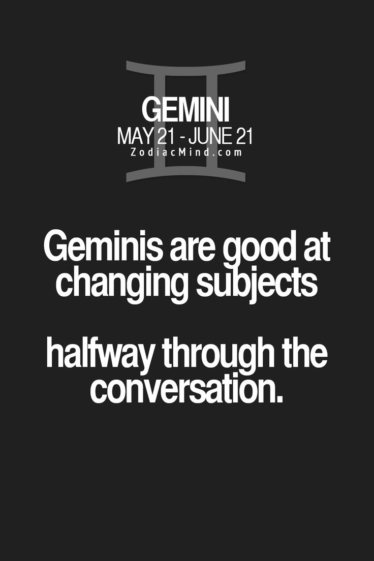 Fun facts about your sign here, horoscope for Gemini // Geminis are good at changing subjects, halfway through the conversation (specially uncomfortably subjects... too personal or something)