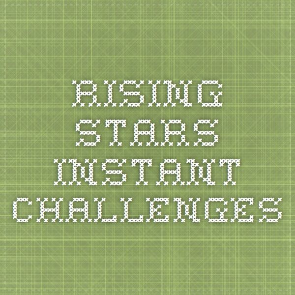 Rising Stars Instant Challenges