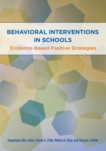 Behavioral Interventions in Schools: Evidence-Based Postive Strategies (School Psychology (APA)) by Angeleque Akin-Little. $37.77. Save 37% Off!. Publisher: American Psychological Association (APA); 1 edition (June 1, 2009). 350 pages
