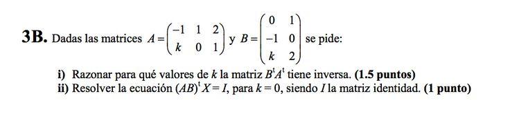 Ejercicio 3B Junio 2007-2008. Matemática, pau de Canarias, matemática 2, matrices y determinantes