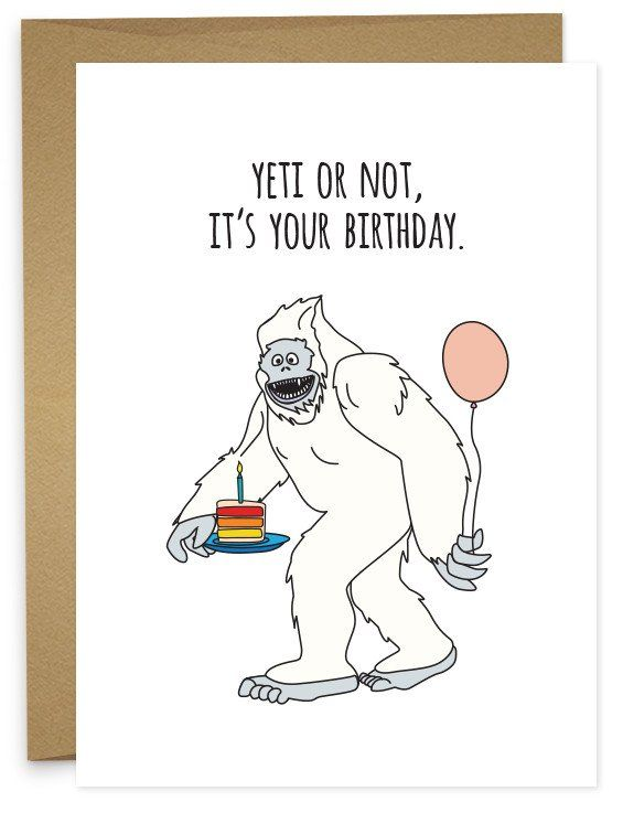 Yeti Or Not It S Your Birthday Funny Birthday Card Greeting