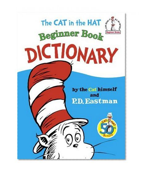 The Cat in the Hat Beginner Book Dictionary (I Can Read It All by Myself Beginner Books)/P D Eastman