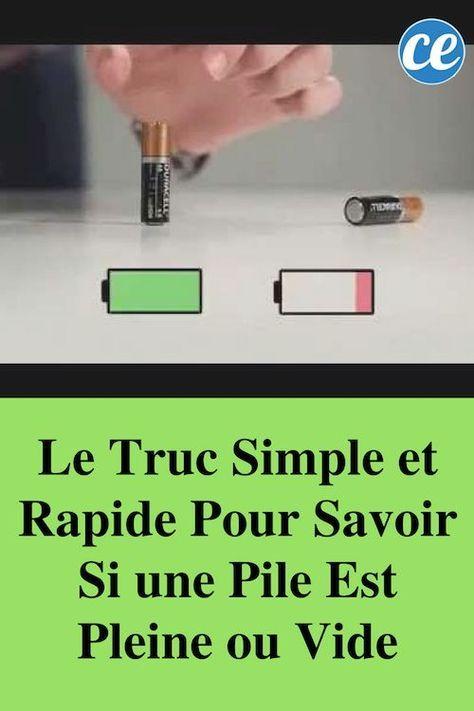 Le Truc Simple et Rapide Pour Savoir Si une Pile Est Pleine ou Vide.