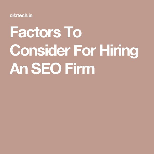 Factors To Consider For Hiring An SEO Firm