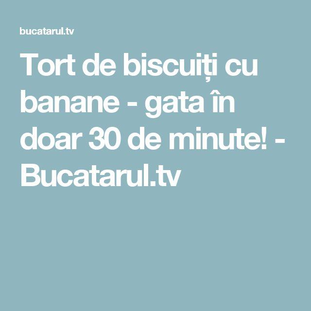 Tort de biscuiți cu banane - gata în doar 30 de minute! - Bucatarul.tv