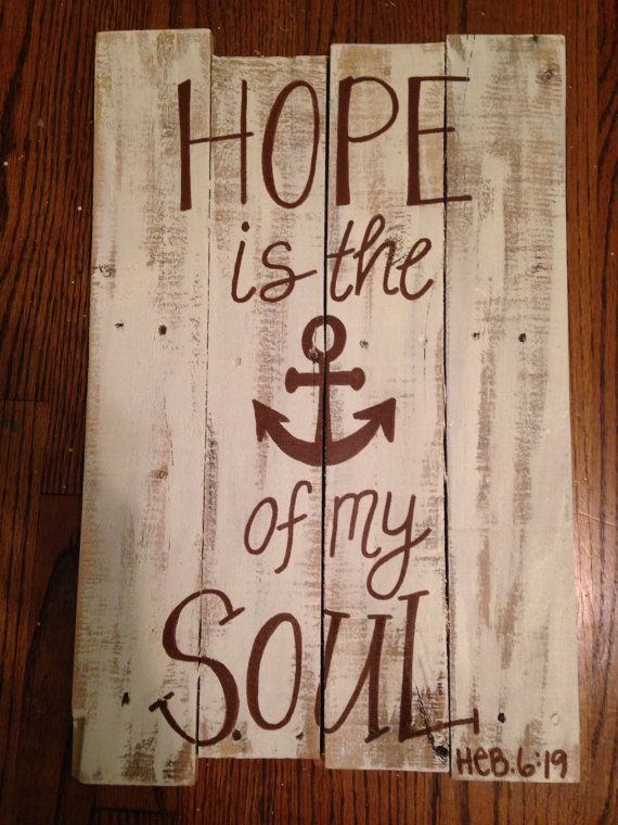 Wood Repurposed Pallet Art -wall decor- hope is the anchor for my soul. Hebrews 6:19