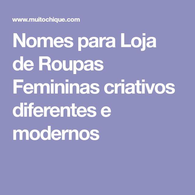 Nomes para Loja de Roupas Femininas criativos diferentes e modernos