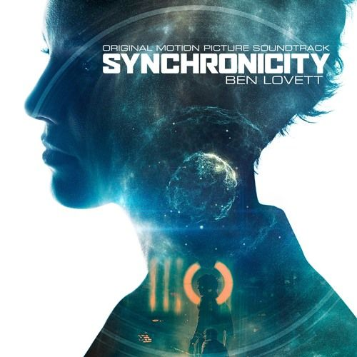 Synchronicity - Original Motion Picture Soundtrack by Ben Lovett
