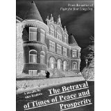 The Betrayal of Times of Peace and Prosperity (Kindle Edition)By Alex Kudera