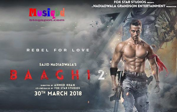 Baaghi 2 2018 Bollywood Movie Mp3 Songs Download Bollywood Movie Hindi Movies Hindi Movie Song
