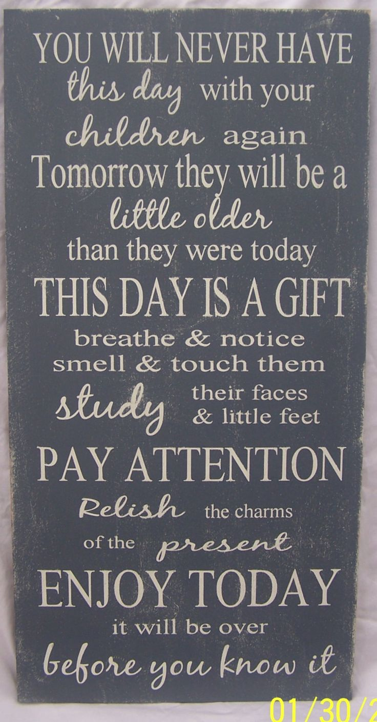 "You will Never Have This Day With Your Children Again, Family, Children, Parents, Home Decor, Mother's Day Gift, Wood Sign, 12""x24"" by WordArtTreasures on Etsy https://www.etsy.com/listing/183200929/you-will-never-have-this-day-with-your"