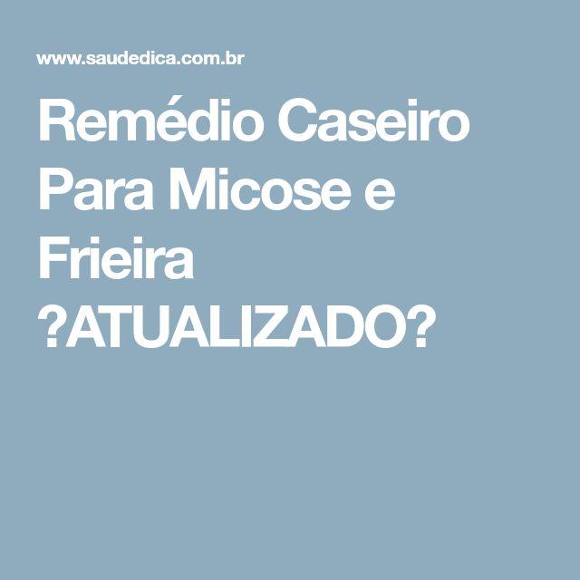 Remédio Caseiro Para Micose e Frieira 【ATUALIZADO】