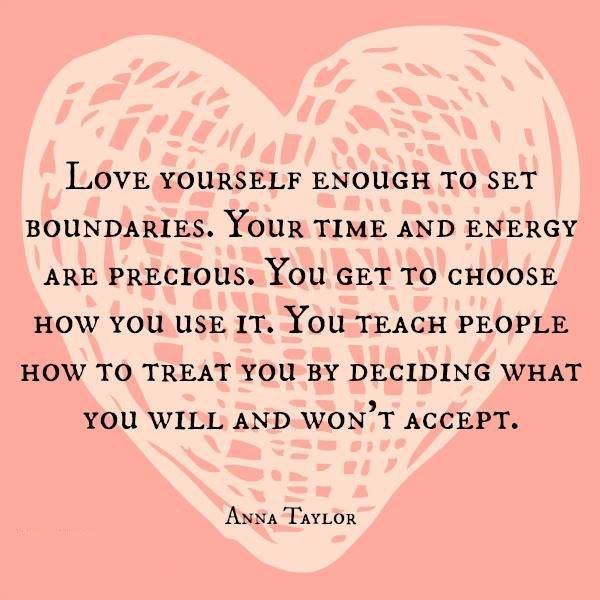 Set boundaries in love. Love for yourself and others