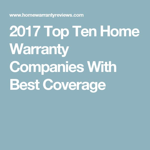 2017 Top Ten Home Warranty Companies With Best Coverage