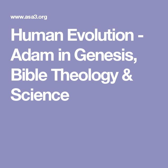 Human Evolution - Adam in Genesis, Bible Theology & Science