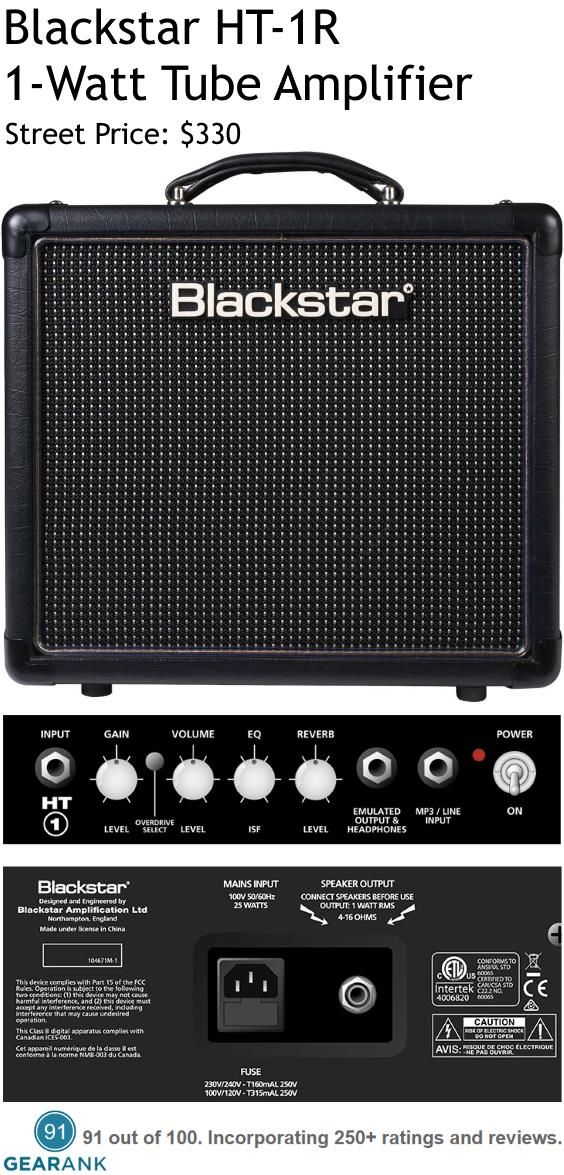 """Blackstar HT-1R Tube Amp. Specifications: Power Rating: 1W - Preamp Tube: 1 x ECC83 - Poweramp Tube: 1 x ECC82 - Speaker: 8"""" Speaker - Input: 1 x 1/4"""" (Instrument), 1 x 1/4"""" TRS (MP3 & Line) -  Output: 1 x 1/4"""" TRS (Headphones), 1 x 1/4"""" (Speaker) - Cabinet: Close Back with Small Rear Ports - Controls: Power Switch, Overdrive Switch, Gain Knob, Volume Knob, ISF EQ, Reverb. Check out this guide to The Best Tube Amps Under $1000: https://www.gearank.com/guides/tube-amps-guitar"""