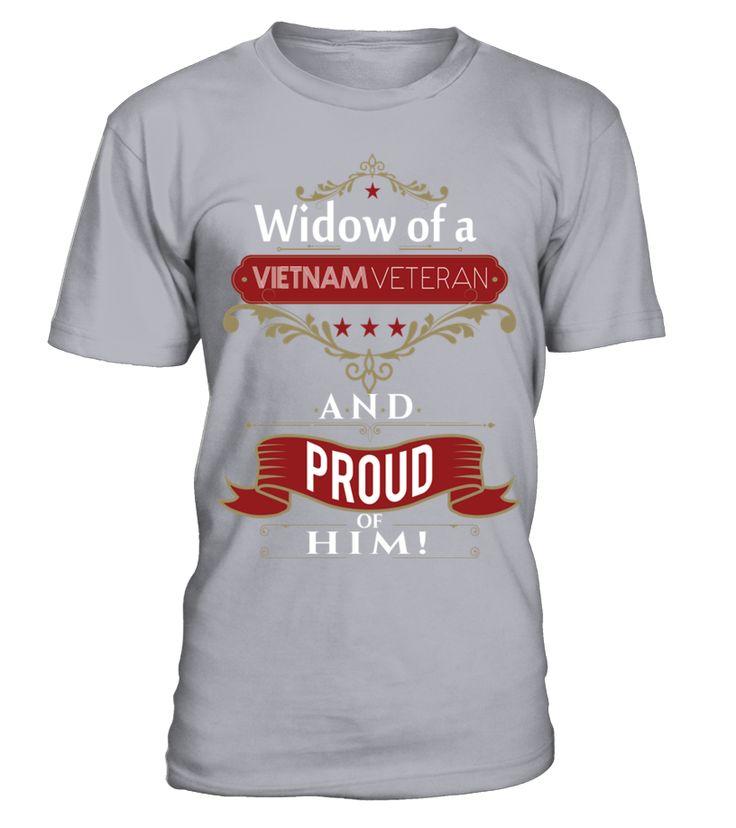 Wife of a Veteran T shirt   Widow of a Vietnam veteran and proud of him T Shirt