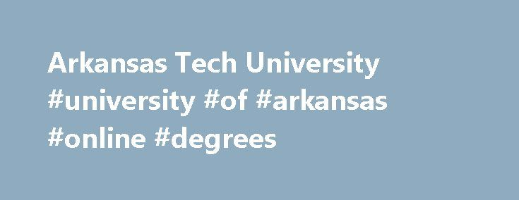 Arkansas Tech University #university #of #arkansas #online #degrees http://kentucky.nef2.com/arkansas-tech-university-university-of-arkansas-online-degrees/  # Welcome to Arkansas Tech University The Arkansas Tech University Board of Trustees approved tuition and fee changes as part of a $161.1 million operating budget at ATU for the 2017-18 fiscal year during a meeting at the Ross Pendergraft Library and Technology Center on Tuesday, May 30. Included in the budget is a 3.19 percent tuition…