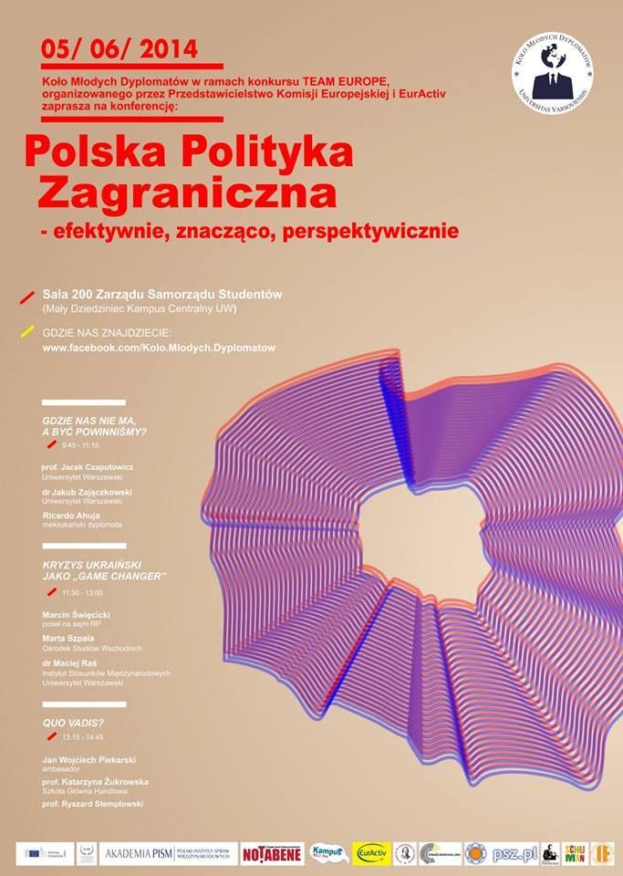 Polska Polityka Zagraniczna – efektywnie, znacząco, perspektywicznie - to tytuł konferencji, na którą już 5 czerwca, o 9.45 na Kampusie Głównym Uniwersytetu Warszawskiego,  zaprasza Koło Młodych Dyplomatów UW. Wydarzenie to jest zwieńczeniem półrocznego projektu, związanego z analizą dotyczącą działalności polskiego MSZ na świecie.