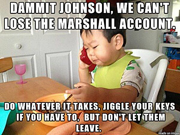 Business Baby Meme - We Can't Lose the Marshall Account