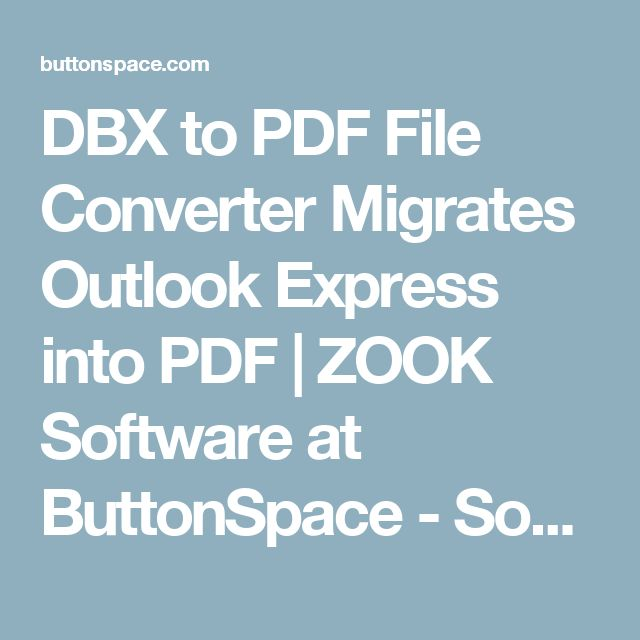 DBX to PDF File Converter Migrates Outlook Express into PDF | ZOOK Software at ButtonSpace - Social Media Buttons | Social Network Buttons | Share Buttons
