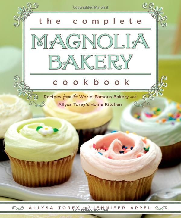 Magnolia Bakery Cookbook: Magnolias, Allysa Torey S, Recipe, Bakeries, World Famous Bakery, Kitchen