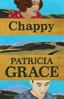 """""""Chappy"""", by Patricia Grace - Uprooted from his privileged European life and sent to New Zealand to sort himself out, twenty-one-year-old Daniel pieces together the history of his Maori family. As his relatives revisit their past, Daniel learns of a remarkable love story between his Maori grandmother Oriwia and his Japanese grandfather Chappy. The more Daniel hears about his deceased grandfather, the more intriguing - and elusive - Chappy becomes. 2016 Fiction"""