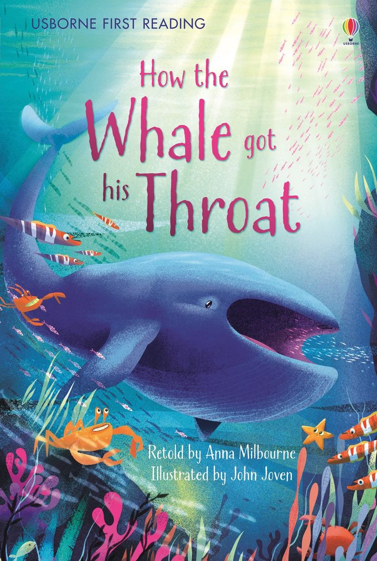 How the Whale Got His Throat - Usborne First Reading Level 1 - http://usborneonline.ca/thebookgirls/catalogue/catalogue.aspx?cat=1&area=YR&subcat=FRL1&id=10098