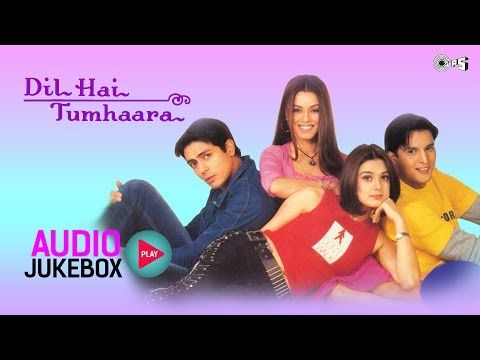 Dil Hai Tumhaara Jukebox - Full Album Songs | Arjun Rampal, Preity Zinta, Nadeem Shravan - YouTube