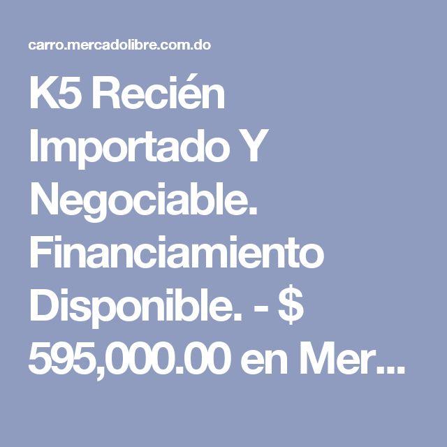 K5 Recién Importado Y Negociable. Financiamiento Disponible. - $ 595,000.00 en Mercado Libre