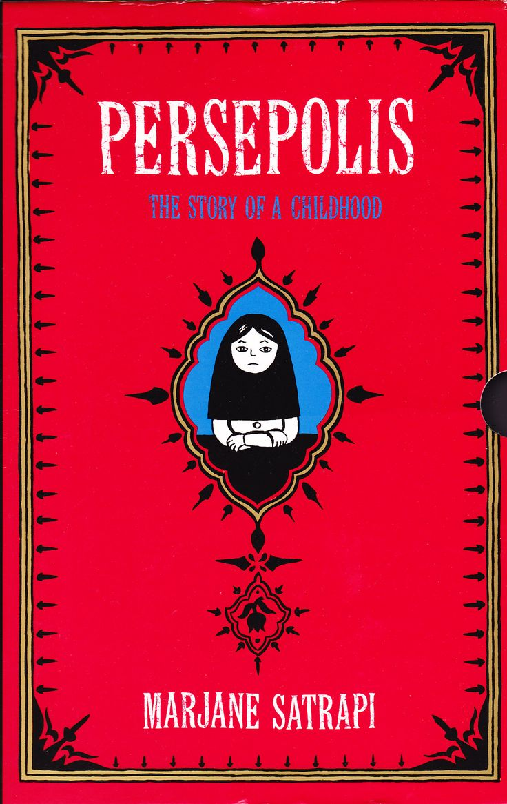Persepolis: The Story of a Childhood. By Marjane Satrapi. Graphic novel.