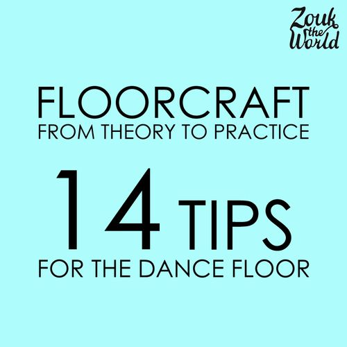 Floorcraft in practice - 14 tips for the dance floor (Part 2) — Zouk The World