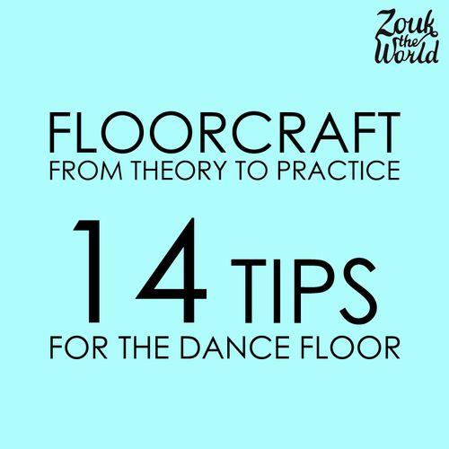 Floorcraft in practice - 14 tips for the dance floor (Part 2) — Zouk The World