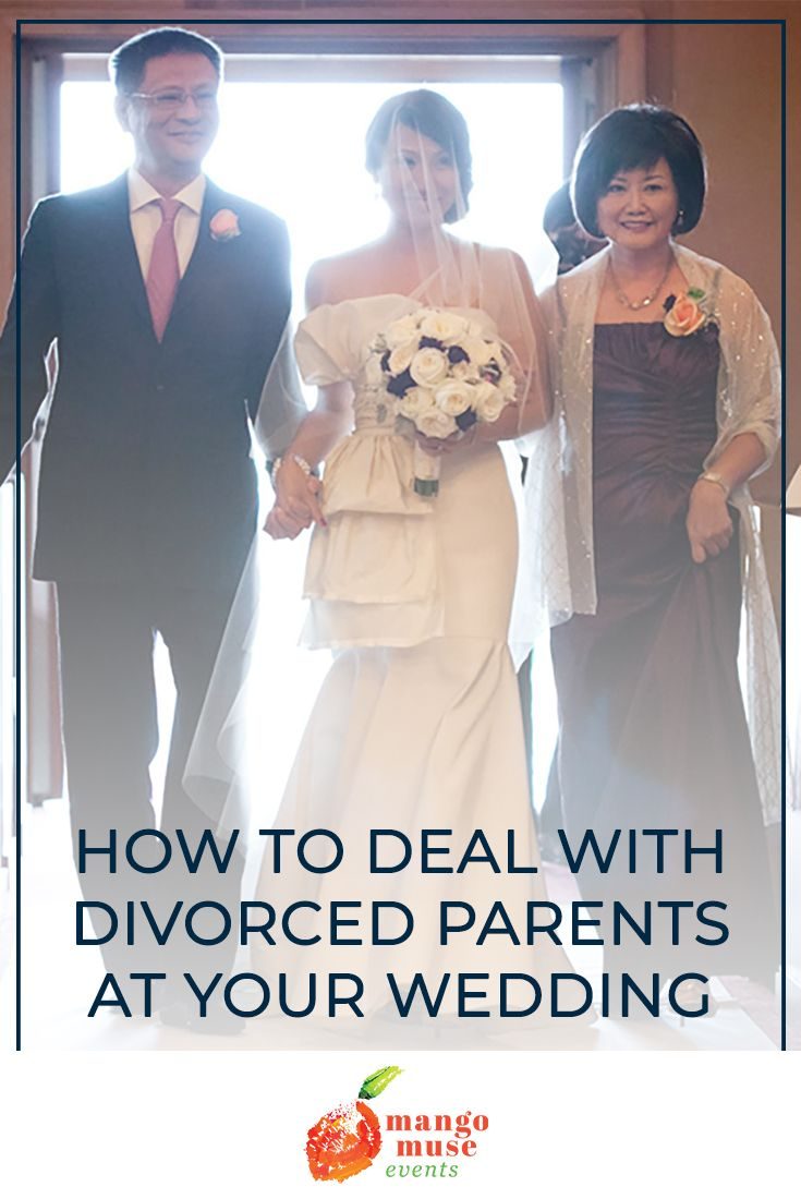 Wedding Wednesdays Q A How To Deal With Divorced Parents At A Wedding Divorced Parents Parents Wedding Romantic Wedding Inspiration