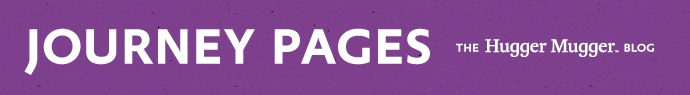 Journey Pages, The Hugger Mugger Blog