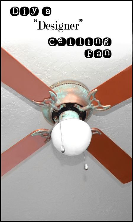 "How to DIY a ""Designer"" ceiling fan on the cheap!"