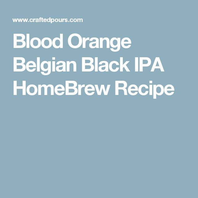 Blood Orange Belgian Black IPA HomeBrew Recipe