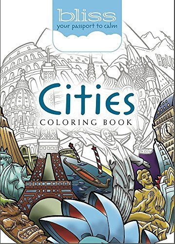 BLISS Cities Coloring Book Your Passport To Calm Adult
