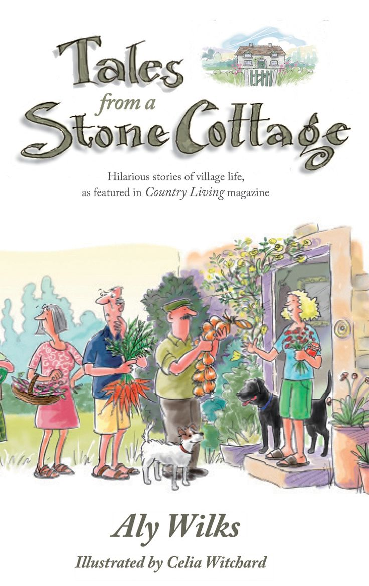 Tales from a Stone Cottage by Aly Wilkes | Quiller Publishing. This book came into being when Aly won a competition to become Country Living mag's new columnist. The magazine searched for a column that would chart 'life in the country … the changing seasons, the foibles of neighbours (if you dare) …'. Aly dared, and the result was her initial article on the Cow Scale. This and the following articles are enhanced by Celia Witchard's cheerful illustrations and chronicle village life.