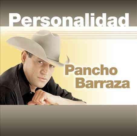 Pancho Barraza - Personalidad: Pancho Barraza