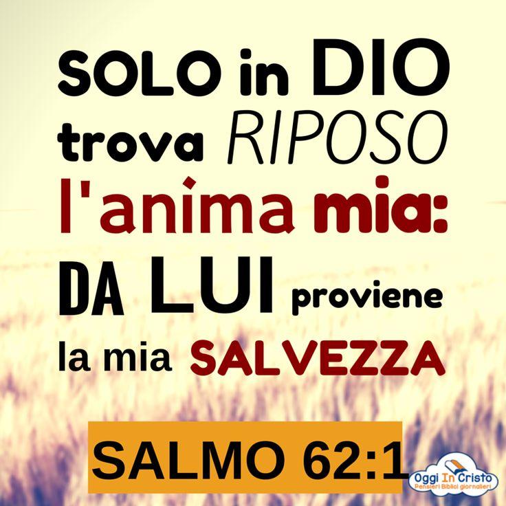 Salmo 62:1  Solo in Dio trovo riposo  - Oggi in Cristo