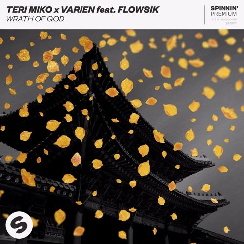Teri Miko X Varien Feat. Flowsik - Wrath Of God [OUT NOW] by Spinnin' Records