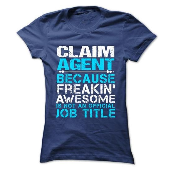 CLAIM AGENT Because FREAKING Awesome Is Not An Official Job Title T Shirts, Hoodie
