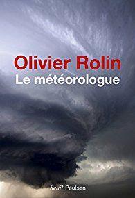 Le météorologue par Olivier Rolin