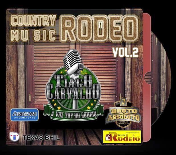 CD COUNTRY MUSIC RODEO Vol 2 -Tiago Carvalho ~ MT sertanejos - O Seu site da Música sertaneja!