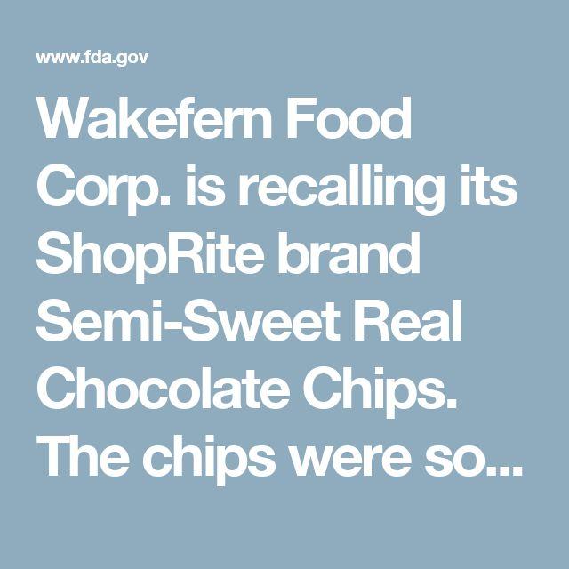 Wakefern Food Corp is recalling its ShopRite brand Semi-Sweet - wakefern portal