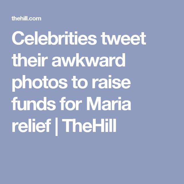Celebrities tweet their awkward photos to raise funds for Maria relief   TheHill