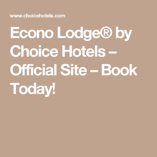 Econo Lodge® by Choice Hotels – Official Site – Book Today!